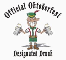 "Official Oktoberfest ""Designated Drunk"" by HolidayT-Shirts"