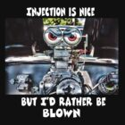 Injection is nice but I'd rather be blown by Stephen  Van Tuyl