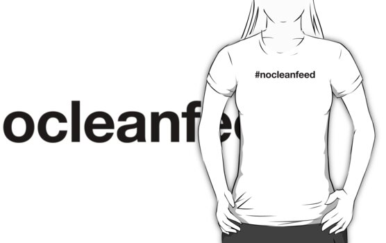#nocleanfeed by Paul McClintock