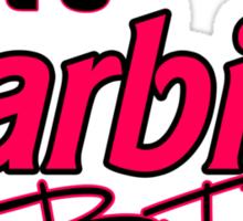 its barbie bitch! Sticker