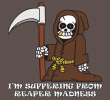 Suffering from Reaper Madness by Wislander