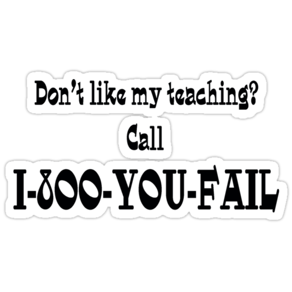 Don't Like My Teaching? by mobii