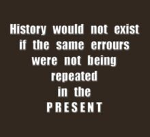 History would not exist... by James Lewis Hamilton