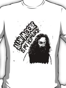 ALAN MOORE IS MY HOMEBOY. T-Shirt