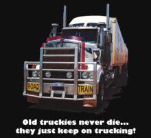 Old truckies never die by Julia Harwood