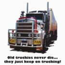 Old truckies never die Black writting by Julia Harwood