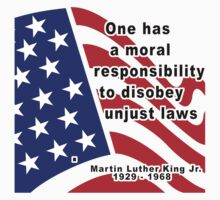 "Martin Luther King Jr. ""Disobey Unjust Laws"" by HolidayT-Shirts"