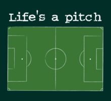 Life's a pitch by Justin Minns
