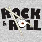 Rock & Roll by ArtBlast