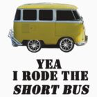 Yea I rode the shot bus by DiamondCactus