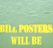 Bill posters will be by Philip Werner