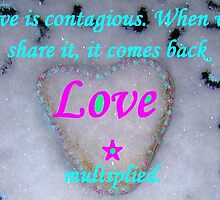 "Love is...contagious! featured in ""Inspirational Greetings Cards"" by ©The Creative  Minds"