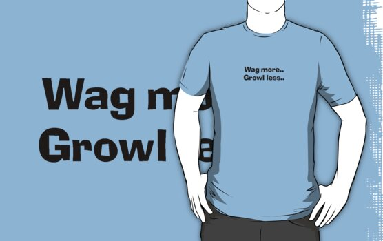 Wag more.. Growl less by Matthew Sims