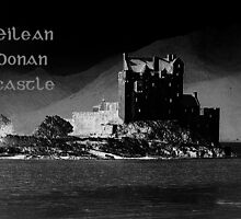 Spooky ~ Eilean Donan Castle in Black by ©The Creative  Minds