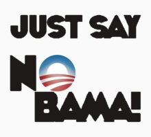 Just Say NOBAMA by brado62442