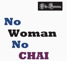 No Woman No Chai by TheDevotea
