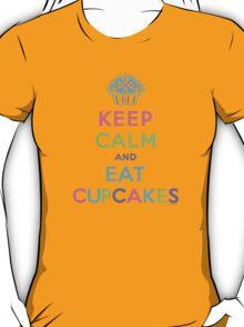Keep Calm and Eat Cupcakes     T-Shirt