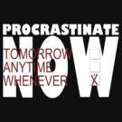Procrastinate on black by Hugh Fathers