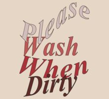 Please Wash When Dirty by Mike Paget