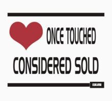 once touched ,considered sold by EskimoGraphics