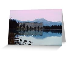 Reflections- Chateau Lake Louise Greeting Card