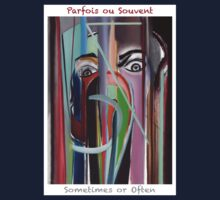 Parfois ou Souvent - Sometimes or Often by Fabrice Plas