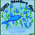 Happy Mother's Day! by Bea Godbee