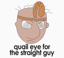 Quail Eye for the Straight Guy by allyouhave