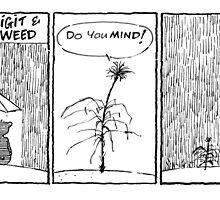 Life with Figit and the Weed. #5 (The Vacation)  by John Sunderland