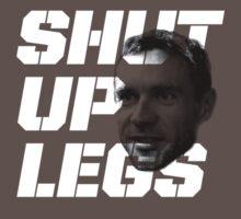 shut up legs by 42x16cc