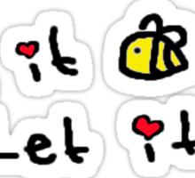 Let it Bee Sticker