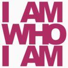I AM WHO I AM by einlander