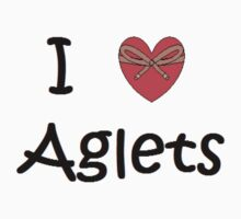 I Love Aglets by PASpencer