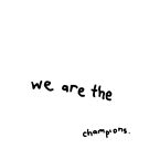 We are the Champions by Clare Lawrence