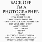 Back Off,  I'm A Photographer-Black Type by Bob Larson