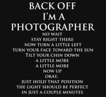 Back Off, I'm a Photographer-White Type by Bob Larson