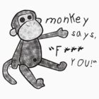You've Upset the Monkey! (censored) by funkmunky