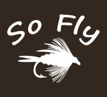 So Fly  - Fly Fishing T-shirt by Marcia Rubin