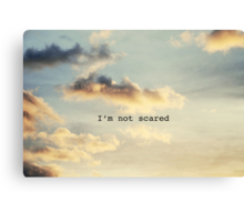 I'm Not Scared Canvas Print