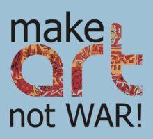 make art not war! by Aaron Pályi