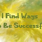 Find Ways To Be Successful by Kelly Gammon