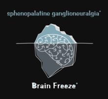 Brain Freeze - Sphenopalatine ganglioneuralgia T-Shirt by TsipiLevin