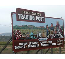 Sign Advertising Bryce Canyon Trading Post. Photographic Print
