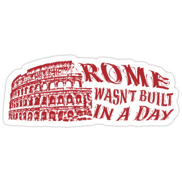 essay on rome was not built in a day