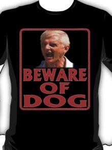 Beware of Barking Man T-Shirt