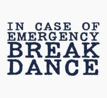 in case of emergency break dance Kids Clothes