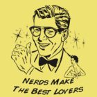 Nerds Make the Best Lovers by Josh Legendre