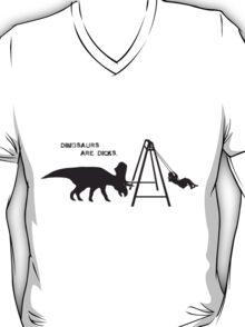 Dinosaurs are dicks. (Swingset) T-Shirt