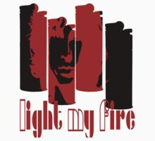 Light My Fire by John Garcia