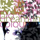 dreams in colour by frenchblue